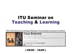 ITU Seminar on Teaching Learning ITU Teaching Learning
