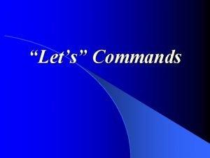 Lets Commands Lets Commands Por ejemplo Lets talk