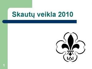 Skaut veikla 2010 1 Kelion Slovnij pavasar dalyvavome