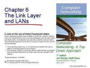 Chapter 6 The Link Layer and LANs A