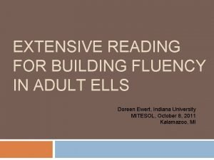 EXTENSIVE READING FOR BUILDING FLUENCY IN ADULT ELLS