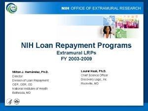 NIH LOAN REPAYMENT PROGRAM EVALUATION NIH Loan Repayment