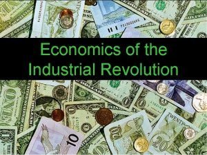 Economics of the Industrial Revolution Problems of Industrial