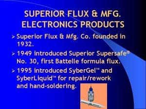 SUPERIOR FLUX MFG ELECTRONICS PRODUCTS Superior Flux Mfg