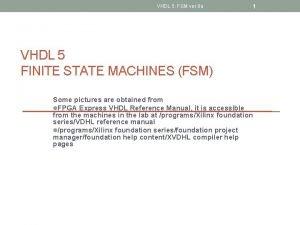 VHDL 5 FSM ver 8 a 1 VHDL
