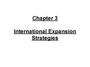 Chapter 3 International Expansion Strategies International development phases