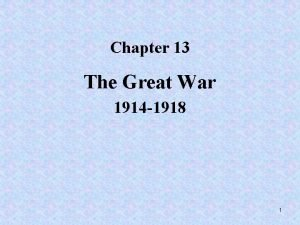 Chapter 13 The Great War 1914 1918 1