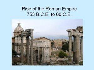 Rise of the Roman Empire 753 B C