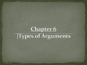 Chapter 6 Types of Arguments Argumentation Reasoning Arguments