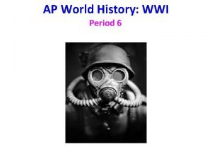 AP World History WWI Period 6 I Causes