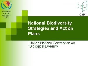 National Biodiversity Strategies and Action Plans United Nations