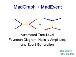 Mad Graph Mad Event Automated TreeLevel Feynman Diagram