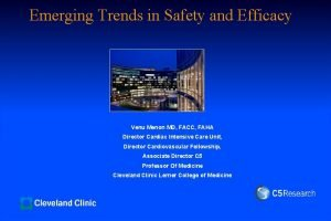 Emerging Trends in Safety and Efficacy Venu Menon