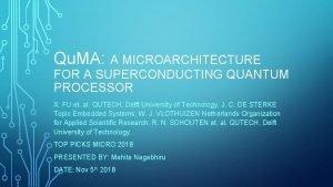 Qu MA A MICROARCHITECTURE FOR A SUPERCONDUCTING QUANTUM