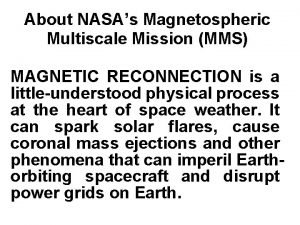 About NASAs Magnetospheric Multiscale Mission MMS SMART MAGNETIC