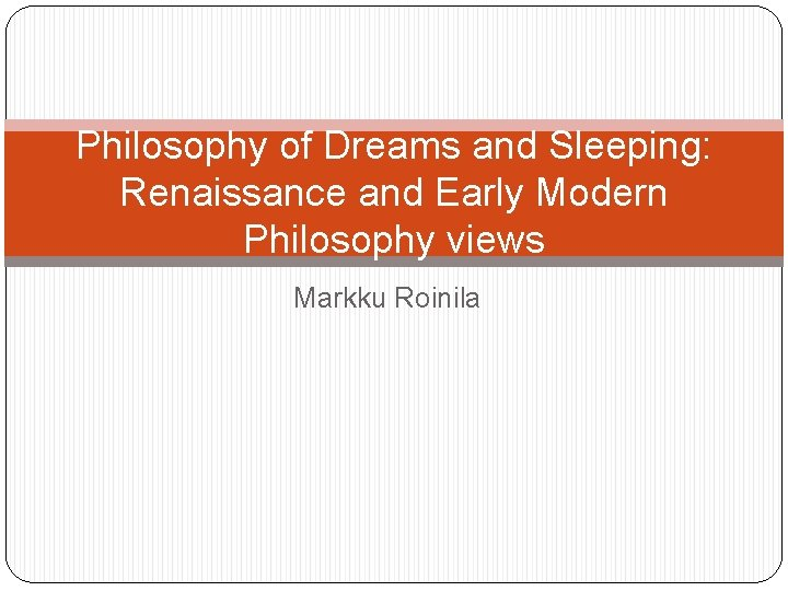 Philosophy of Dreams and Sleeping Renaissance and Early
