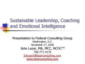 Sustainable Leadership Coaching and Emotional Intelligence Presentation to