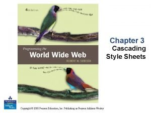 Chapter 3 Cascading Style Sheets Copyright 2008 Pearson