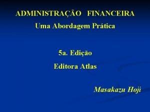 ADMINISTRAO FINANCEIRA Uma Abordagem Prtica 5 a Edio