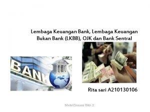 Lembaga Keuangan Bank Lembaga Keuangan Bukan Bank LKBB