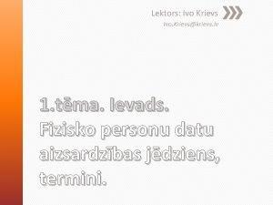 Lektors Ivo Krievs Ivo Krievskrievs lv 1 tma