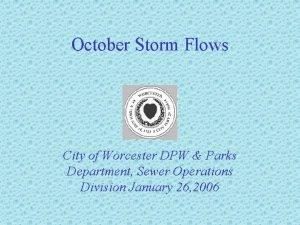 October Storm Flows City of Worcester DPW Parks
