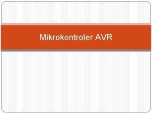Mikrokontroler AVR Mikrokontroler AVR Arsitektur AVR Peta Memori