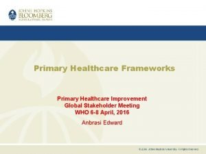 Primary Healthcare Frameworks Primary Healthcare Improvement Global Stakeholder