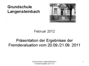 Grundschule Langensteinbach Februar 2012 Prsentation der Ergebnisse der