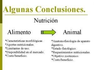 Algunas Conclusiones Nutricin Alimento Caractersticas morfolgicas Aportes nutricionales