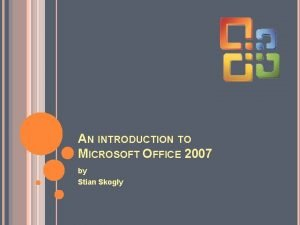 AN INTRODUCTION TO MICROSOFT OFFICE 2007 by Stian