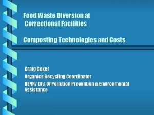 Food Waste Diversion at Correctional Facilities Composting Technologies