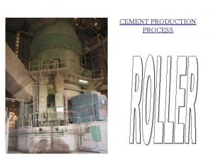 CEMENT PRODUCTION PROCESS ROLLER MILL Vertical Roller Mill
