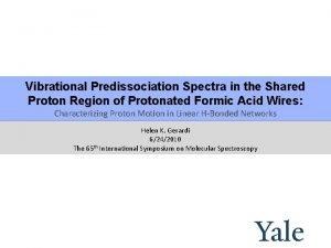 Vibrational Predissociation Spectra in the Shared Proton Region