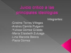 Juicio critico a las principales ideologas Integrantes Cristina