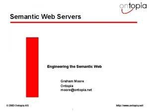 Semantic Web Servers Engineering the Semantic Web Graham