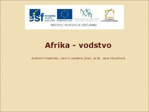 Afrika vodstvo Autorem materilu nenli uvedeno jinak je