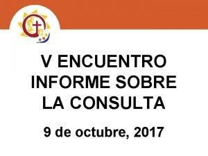 V ENCUENTRO INFORME SOBRE LA CONSULTA 9 de