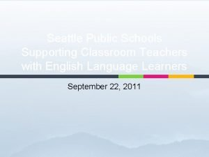 Seattle Public Schools Supporting Classroom Teachers with English