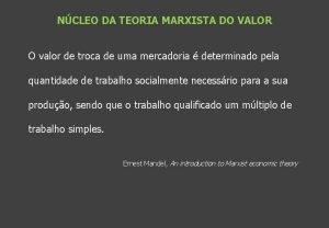 NCLEO DA TEORIA MARXISTA DO VALOR O valor