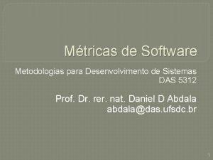 Mtricas de Software Metodologias para Desenvolvimento de Sistemas