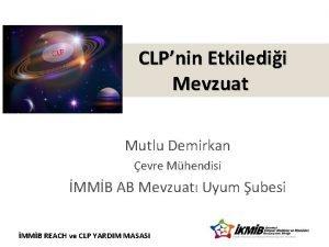 CLP CLPnin Etkiledii Mevzuat Mutlu Demirkan evre Mhendisi