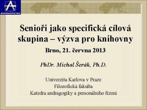 Senioi jako specifick clov skupina vzva pro knihovny