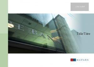 LOGO CLIENT TitleTitre TitleTitre TitleTitre slide Logo client