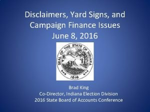 Disclaimers Yard Signs and Campaign Finance Issues June