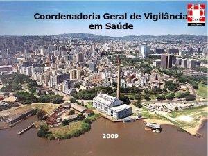 Coordenadoria Geral de Vigilncia em Sade 2009 A