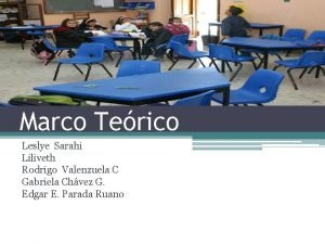 Marco Terico Leslye Sarahi Liliveth Rodrigo Valenzuela C
