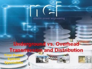 electric power engineering Underground vs Overhead Transmission and