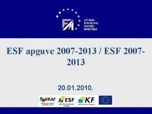 ESF apguve 2007 2013 ESF 20072013 20 01
