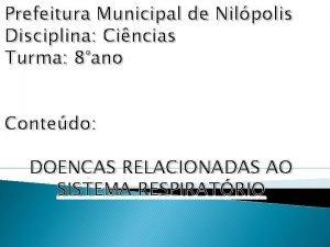 Prefeitura Municipal de Nilpolis Disciplina Cincias Turma 8ano